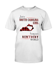 SOUTH CAROLINA GIRL LIVING IN KENTUCKY WORLD Classic T-Shirt front