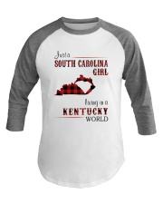 SOUTH CAROLINA GIRL LIVING IN KENTUCKY WORLD Baseball Tee thumbnail