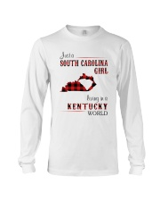 SOUTH CAROLINA GIRL LIVING IN KENTUCKY WORLD Long Sleeve Tee thumbnail