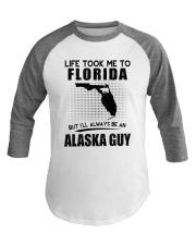 ALASKA GUY LIFE TOOK TO FLORIDA Baseball Tee thumbnail