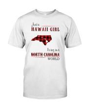 HAWAII GIRL LIVING IN NORTH CAROLINA WORLD Classic T-Shirt front
