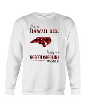 HAWAII GIRL LIVING IN NORTH CAROLINA WORLD Crewneck Sweatshirt thumbnail