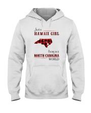 HAWAII GIRL LIVING IN NORTH CAROLINA WORLD Hooded Sweatshirt thumbnail