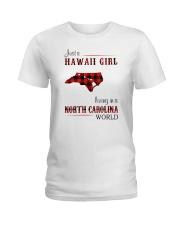 HAWAII GIRL LIVING IN NORTH CAROLINA WORLD Ladies T-Shirt thumbnail