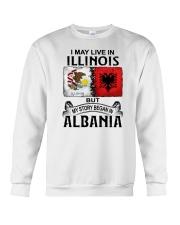 LIVE IN ILLINOIS BEGAN IN ALBANIA Crewneck Sweatshirt thumbnail