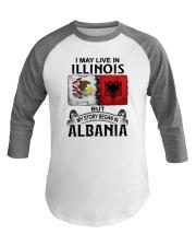 LIVE IN ILLINOIS BEGAN IN ALBANIA Baseball Tee thumbnail