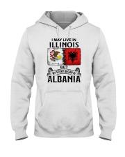 LIVE IN ILLINOIS BEGAN IN ALBANIA Hooded Sweatshirt thumbnail