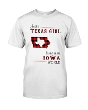TEXAS GIRL LIVING IN IOWA WORLD Classic T-Shirt front
