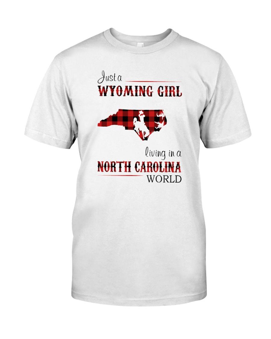 WYOMING GIRL LIVING IN NORTH CAROLINA WORLD Classic T-Shirt