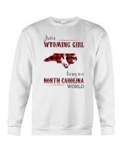 WYOMING GIRL LIVING IN NORTH CAROLINA WORLD Crewneck Sweatshirt thumbnail