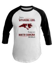 WYOMING GIRL LIVING IN NORTH CAROLINA WORLD Baseball Tee thumbnail