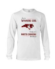 WYOMING GIRL LIVING IN NORTH CAROLINA WORLD Long Sleeve Tee thumbnail
