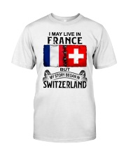 LIVE IN FRANCE BEGAN IN SWITZERLAND Classic T-Shirt tile