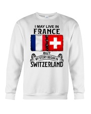 LIVE IN FRANCE BEGAN IN SWITZERLAND Crewneck Sweatshirt thumbnail