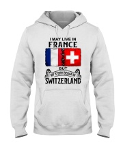 LIVE IN FRANCE BEGAN IN SWITZERLAND Hooded Sweatshirt thumbnail