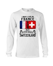 LIVE IN FRANCE BEGAN IN SWITZERLAND Long Sleeve Tee thumbnail