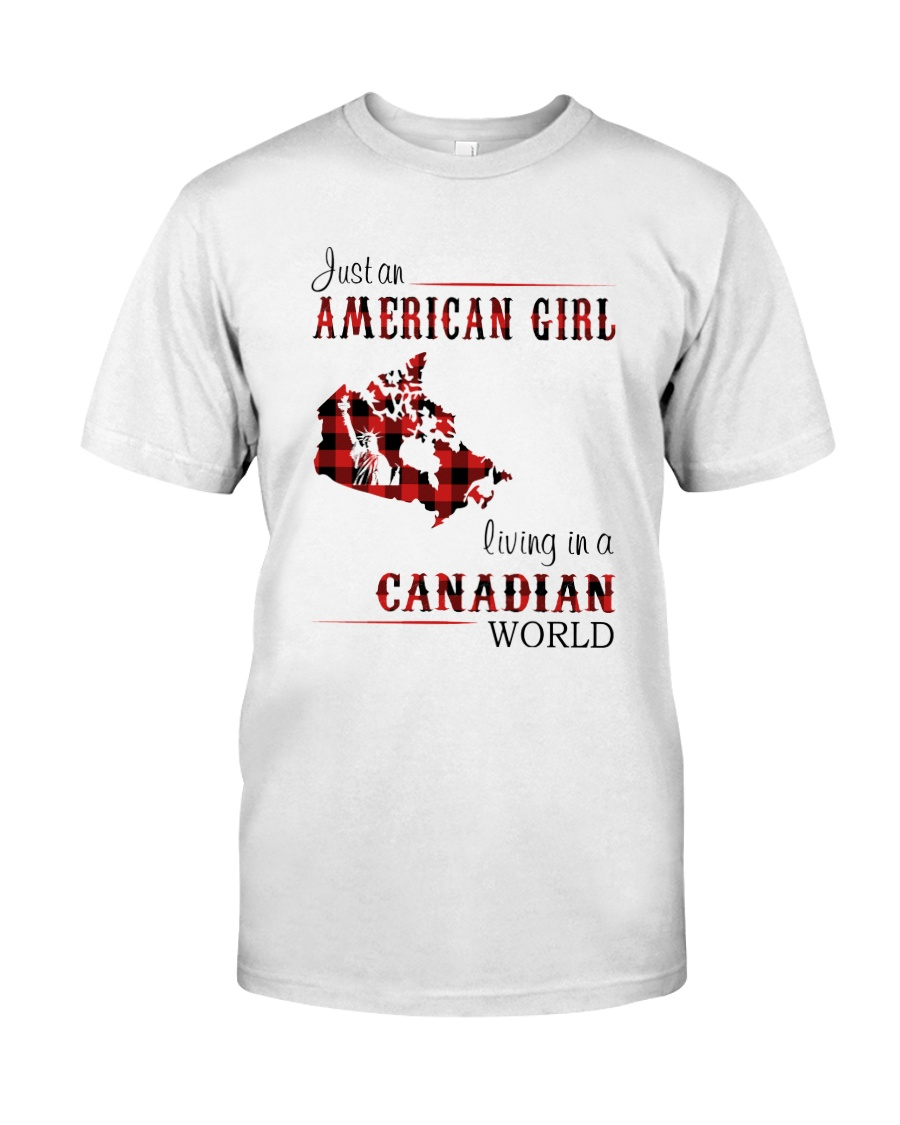 AMERICAN GIRL LIVING IN CANADIAN WORLD Classic T-Shirt