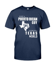 JUST A PUERTO RICAN GUY LIVING IN TEXAS WORLD Classic T-Shirt front