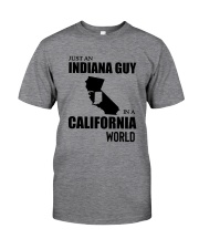 JUST AN INDIANA GUY IN A CALIFORNIA WORLD Classic T-Shirt front
