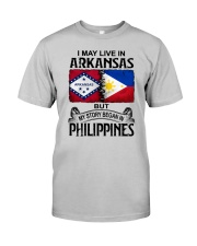 LIVE IN ARKANSAS BEGAN IN PHILIPPINES Classic T-Shirt front