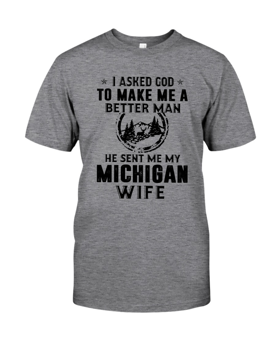 HE SENT ME MY MICHIGAN WIFE Classic T-Shirt