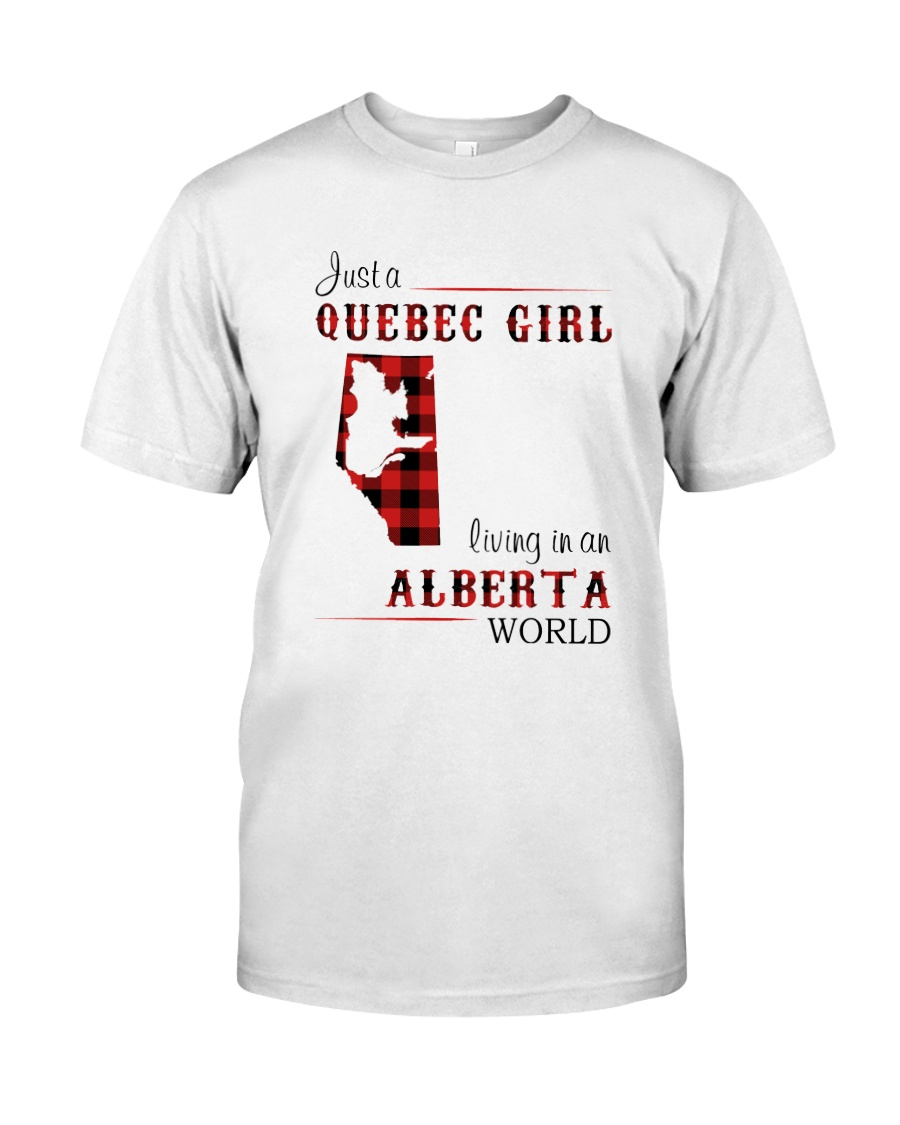 QUEBEC GIRL LIVING IN ALBERTA WORLD Classic T-Shirt