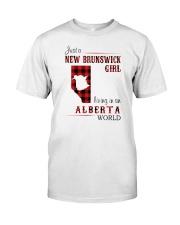 NEW BRUNSWICK GIRL LIVING IN ALBERTA WORLD Classic T-Shirt front