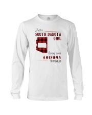 SOUTH DAKOTA GIRL LIVING IN ARIZONA WORLD Long Sleeve Tee thumbnail