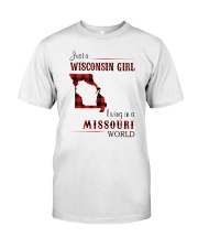 WISCONSIN GIRL LIVING IN MISSOURI WORLD Classic T-Shirt front