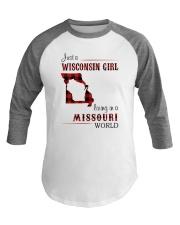 WISCONSIN GIRL LIVING IN MISSOURI WORLD Baseball Tee thumbnail