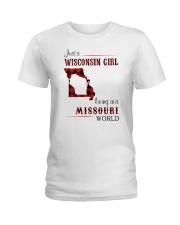 WISCONSIN GIRL LIVING IN MISSOURI WORLD Ladies T-Shirt thumbnail
