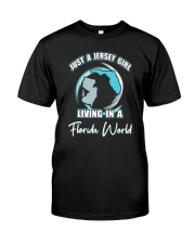 JERSEY GIRL LIVING IN FLORIDA WORLD Classic T-Shirt front