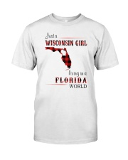 WISCONSIN GIRL LIVING IN FLORIDA WORLD Classic T-Shirt front