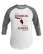 WISCONSIN GIRL LIVING IN FLORIDA WORLD Baseball Tee thumbnail