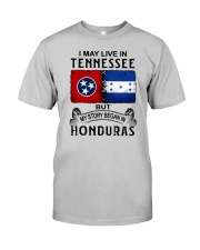 LIVE IN TENNESSEE BEGAN IN HONDURAS Classic T-Shirt front