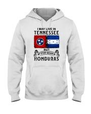 LIVE IN TENNESSEE BEGAN IN HONDURAS Hooded Sweatshirt thumbnail