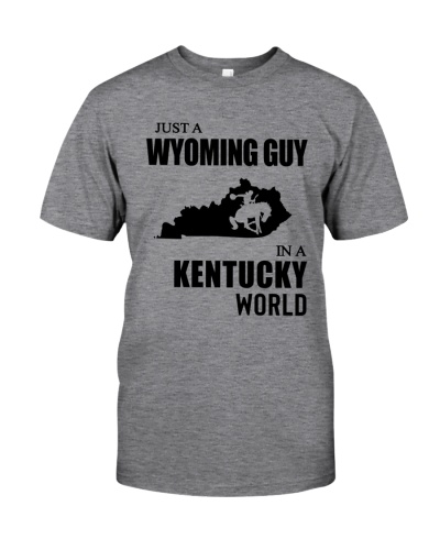 JUST A WYOMING GUY IN A KENTUCKY WORLD