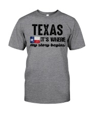 TEXAS IT'S WHERE MY STORY BEGINS Classic T-Shirt front
