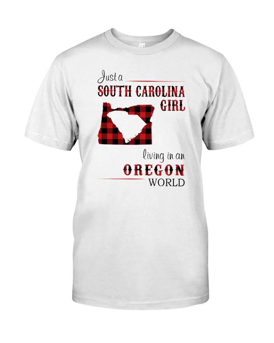 SOUTH CAROLINA GIRL LIVING IN OREGON WORLD Classic T-Shirt