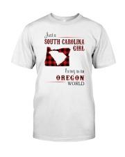 SOUTH CAROLINA GIRL LIVING IN OREGON WORLD Classic T-Shirt front
