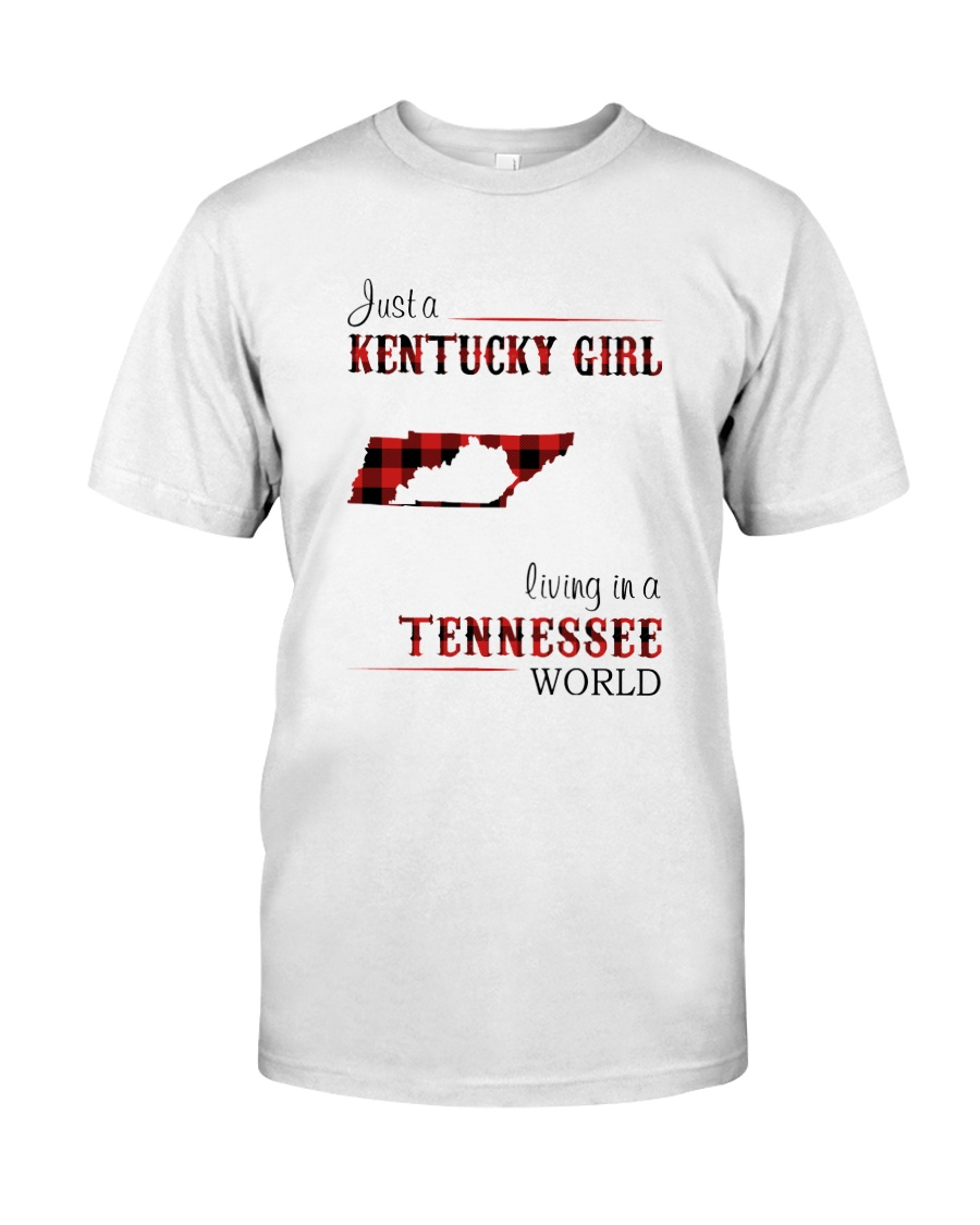 KENTUCKY GIRL LIVING IN TENNESSEE WORLD Classic T-Shirt