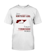 KENTUCKY GIRL LIVING IN TENNESSEE WORLD Classic T-Shirt front