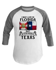 LIVE IN FLORIDA BUT MY STORY BEGAN IN TEXAS Baseball Tee thumbnail