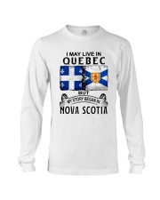 LIVE IN QUEBEC BEGAN IN NOVA SCOTIA Long Sleeve Tee thumbnail