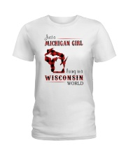 MICHIGAN GIRL LIVING IN WISCONSIN WORLD Ladies T-Shirt tile