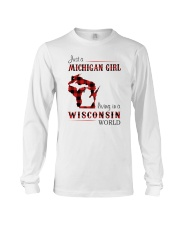MICHIGAN GIRL LIVING IN WISCONSIN WORLD Long Sleeve Tee thumbnail