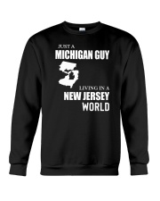 JUST A MICHIGAN GUY LIVING IN JERSEY WORLD Crewneck Sweatshirt thumbnail