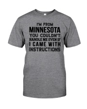 I'M FROM MINNESOTA YOU CAN'T HANDLE ME Classic T-Shirt front
