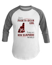 PUERTO RICAN GIRL LIVING IN NEW HAMPSHIRE WORLD Baseball Tee thumbnail