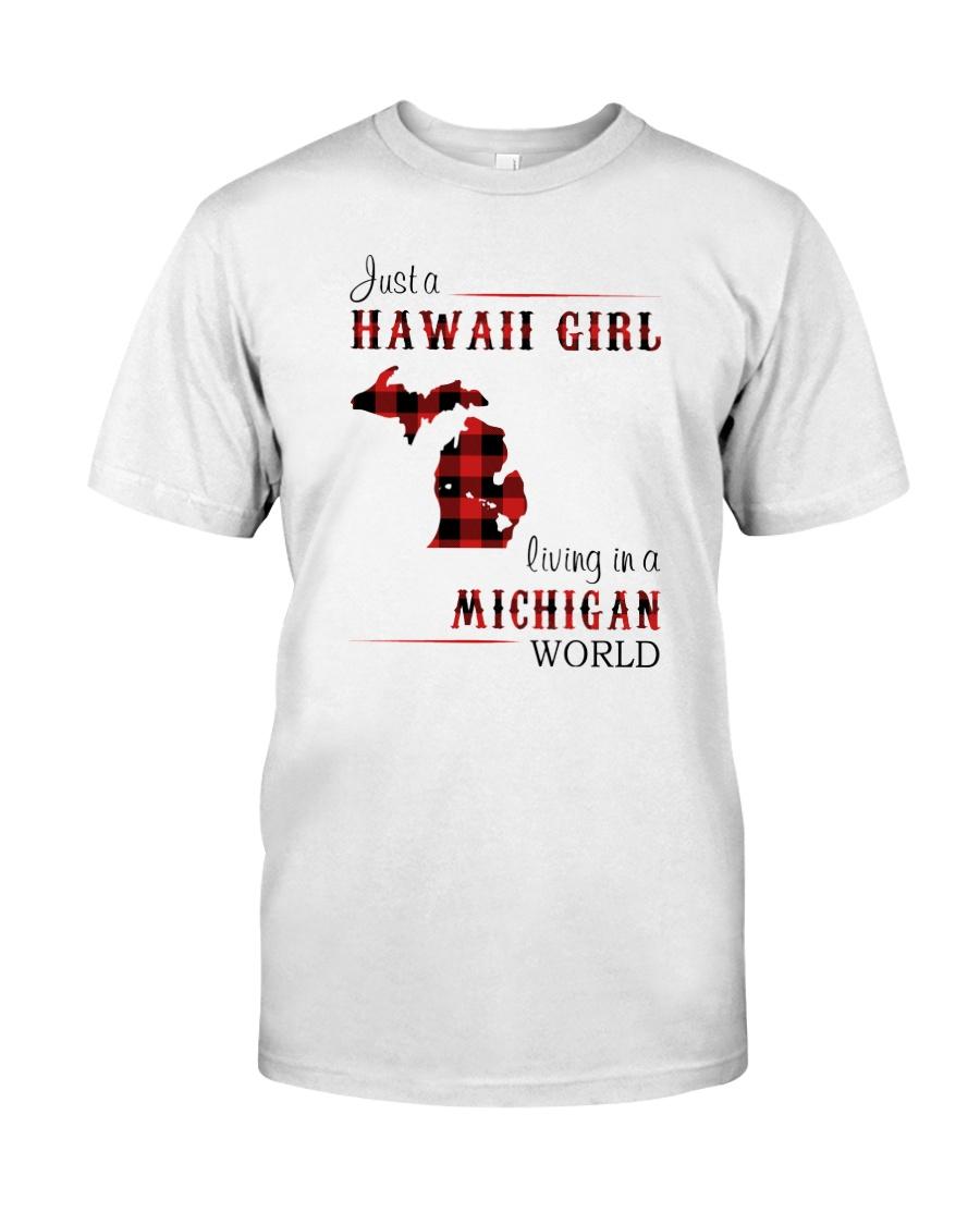 HAWAII GIRL LIVING IN MICHIGAN WORLD Classic T-Shirt
